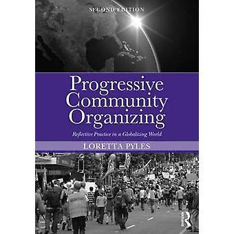 Progressiv gemenskap organisera reflekterande praktik i en globaliserad värld av Loretta Pyles