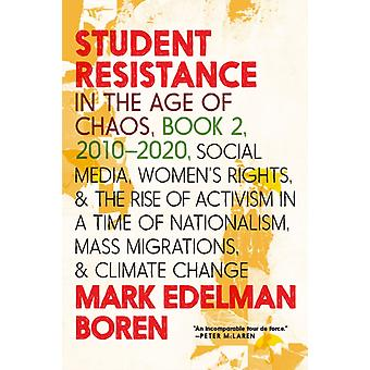 Student Resistance In The Age Of Chaos Book 2 2010now by Mark Edelman Boren