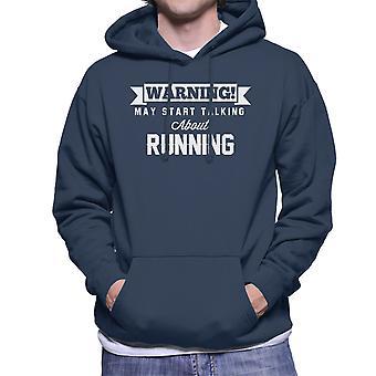 Warning May Start Talking About Running Men's Hooded Sweatshirt