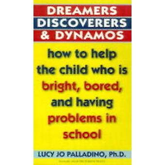 Dreamers Discoverers and Dynamos by Lucy Jo Palladino