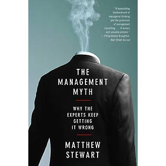 The Management Myth - Debunking Modern Business Philosophy by Matthew