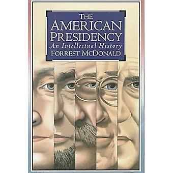 Die amerikanische Präsidentschaft - eine Geistesgeschichte (Neuauflage) von für