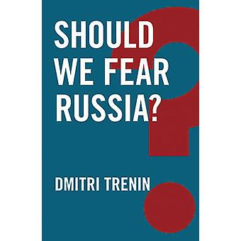 Should We Fear Russia? by Dmitri V. Trenin - 9781509510917 Book