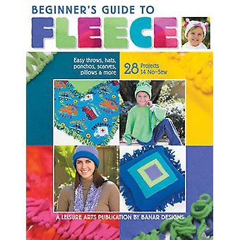 Beginner's Guide to Fleece by Banar Designs - 9781601400499 Book