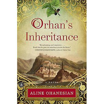 Orhan's Inheritance by Aline Ohanesian - 9781616205300 Book