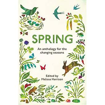 Spring - An Anthology for the Changing Seasons - 9781783962235 Book