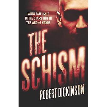 The Schism by Robert Dickinson - 9781908434227 Book