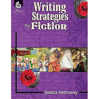 Writing Strategies for Fiction (2nd) by Jessica Hathaway - 9781425810