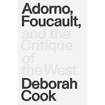 Adorno - Foucault und die Kritik des Westens von Adorno - Foucault eine