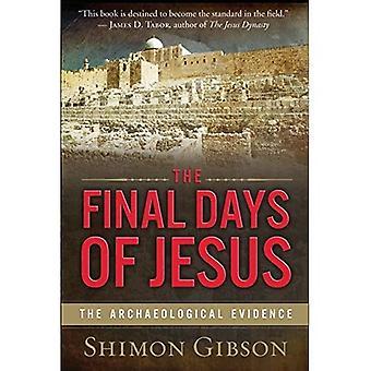 De sista dagarna av Jesus: de arkeologiska bevisen
