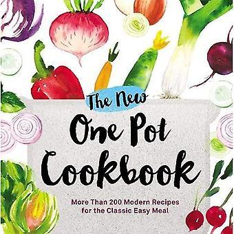 Il nuovo libro di cucina di una pentola: più di 200 ricette moderne per il classico pasto facile