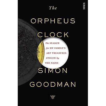 L'horloge d'Orphée: La recherche de Art ma famille trésors volés par les Nazis