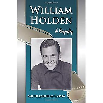William Holden: A Biography