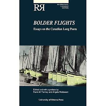 Bolder Flights: Essays on the Canadian Long Poem (Reappraisals: Canadian Writers)