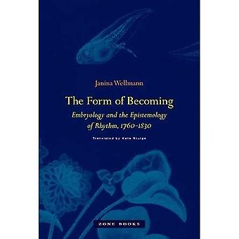 The Form of Becoming - Embryology and the Epistemology of Rhythm, 1760--1830