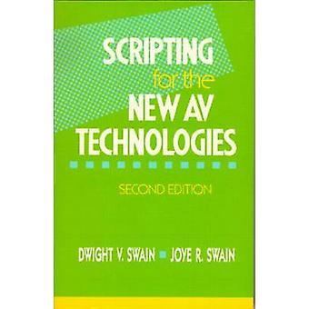 Scripting for the New AV Technologies by Swain & Dwight V.