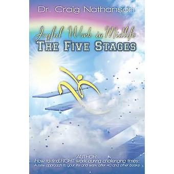 Joyful Work in Midlife The Five Stages by Nathanson & Craig