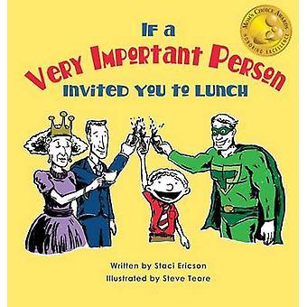 Jos hyvin tärkeä henkilö voit lounas Ericson & Staci
