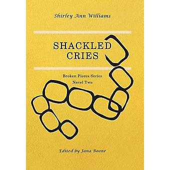 Shackled Cries by Williams & Shirley Ann