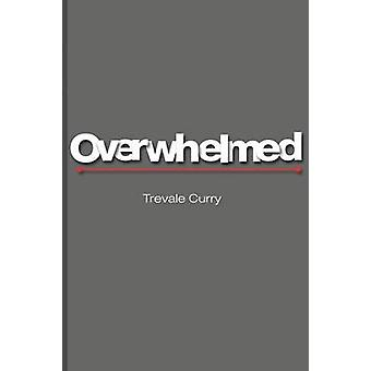 Overwhelmed by Curry & Trevale