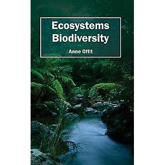 Ecosystems Biodiversity by Offit & Anne