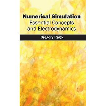 Numerical Simulation Essential Concepts and Electrodynamics by Rago & Gregory