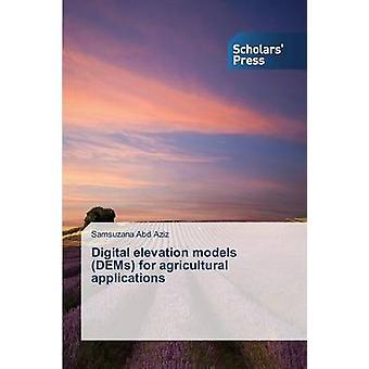 Digital Elevation Models Dems for Agricultural Applications by Abd Aziz Samsuzana
