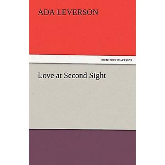 Love at Second Sight by Leverson & Ada