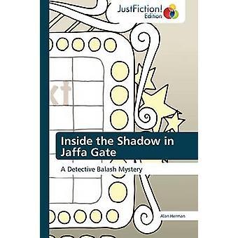Inside the Shadow in Jaffa Gate by Herman & Alan