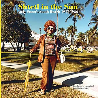 Shtetl in the Sun: Andy Sweet's South Beach 1977a 1980