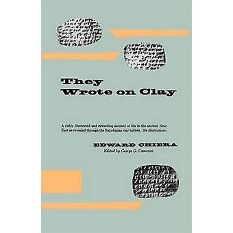 They Wrote on Clay by Edward Chiera - George Glenn Cameron - 97802261