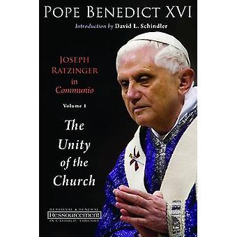 Joseph Ratzinger in Communio - Pope Benedict XVI - v. 1 - Unity of the C