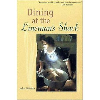 Dining at the Lineman's Shack by John Weston - 9780816522835 Book