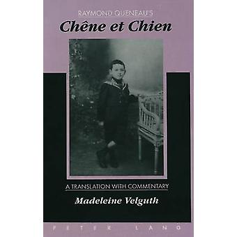 Chene Et Chien - A Translation with Commentary by Madeleine Velguth by