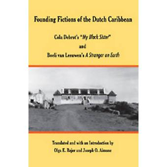 Founding Fictions of the Dutch Caribbean - Cola Debrot's My Black Sist
