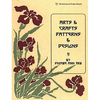 Arts and Crafts Patterns and Designs by Phoebe Ann Erb - 978088045156