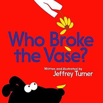 Who Broke the Vase? by Professor Jeffrey Turner - Professor Jeffrey T
