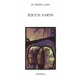 Touch Earth by M. Travis Lane - 9781550712315 Book