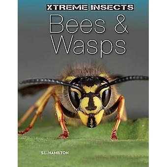 Bees & Wasps by S L Hamilton - Sue L Hamilton - 9781624036873 Book
