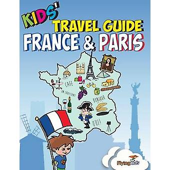 Kids' Travel Guide - France & Paris - The Fun Way to Discover the Fran