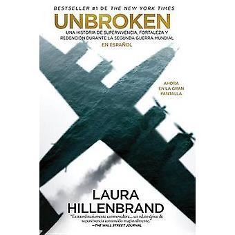 Unbroken (En Espanol) Mti by Laura Hillenbrand - 9781941999011 Book