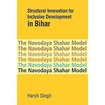 Structural Innovation for Inclusive Development in Bihar - The Navoday