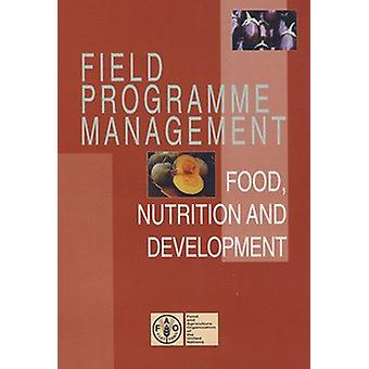 Field Programme Management - Food - Nutrition and Development (3rd Rev