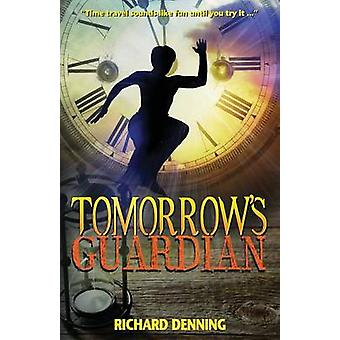 Tomorrows Guardian by Denning & Richard