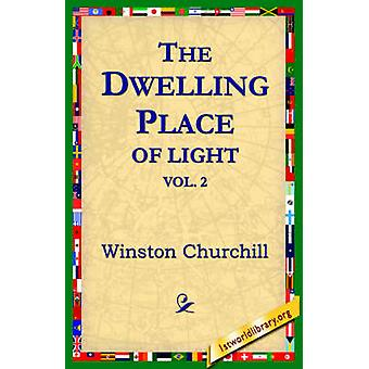 The DwellingPlace of Light Vol 2 by Churchill & Winston