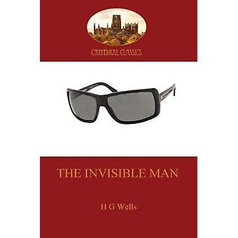 The Invisible Man a classic science fiction thriller Aziloth Books by Wells & H. G.