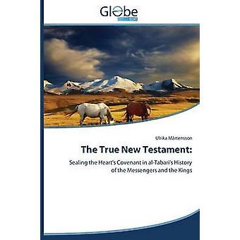 The True New Testament by Mrtensson Ulrika