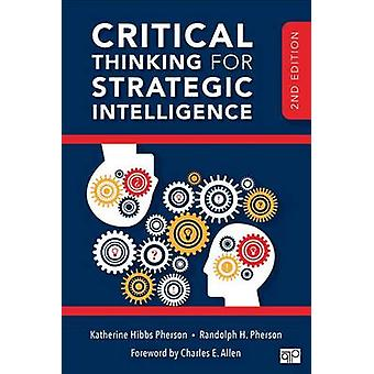Critical Thinking for Strategic Intelligence by Randolph H Pherson