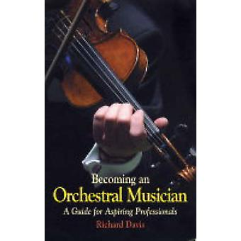 Becoming an Orchestral Musician by Richard Davis