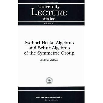 Iwahori-Hecke Algebras and Schur Algebras of the Symmetric Group
